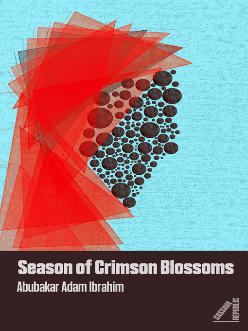 Title details for Season of Crimson Blossoms by Abubakar Adam Ibrahim - Available