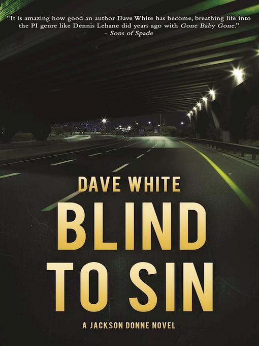 Title details for Blind to Sin by Dave White - Available