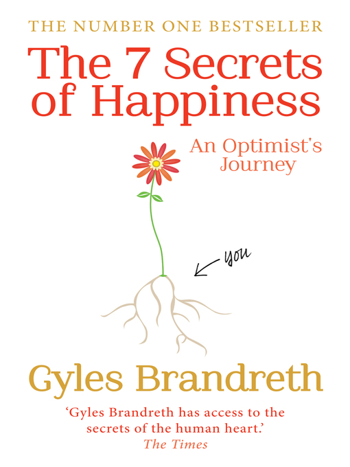 The 7 secrets of happiness national library board singapore title details for the 7 secrets of happiness by gyles brandreth available fandeluxe PDF