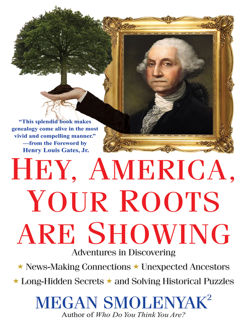 Title details for Hey, America, Your Roots Are Showing by Megan Smolenyak - Available