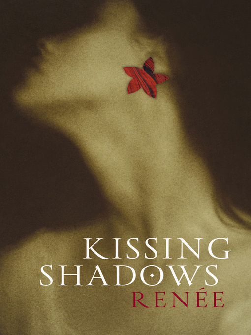 Title details for Kissing Shadows by Renee - Available