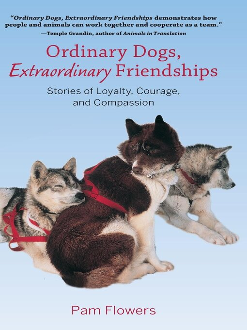 Title details for Ordinary Dogs, Extraordinary Friendships by Pam Flowers - Available
