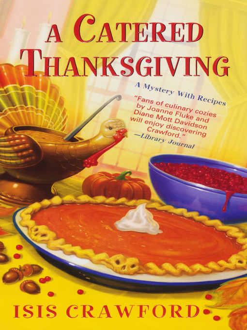Title details for A Catered Thanksgiving by Isis Crawford - Available