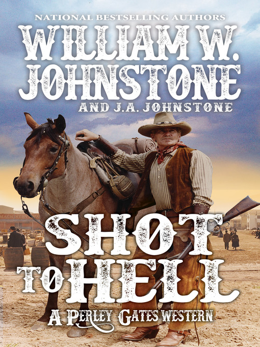 Title details for Shot to Hell by William W. Johnstone - Available