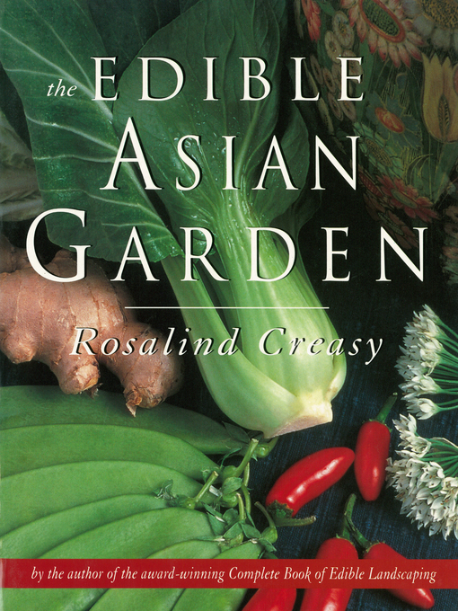 Title details for Edible Asian Garden by Rosalind Creasy - Available