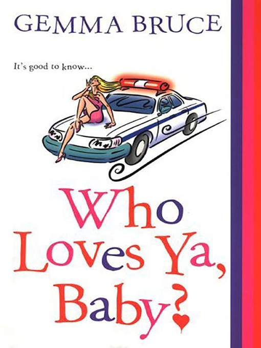 Title details for Who Loves Ya, Baby? by Gemma Bruce - Available