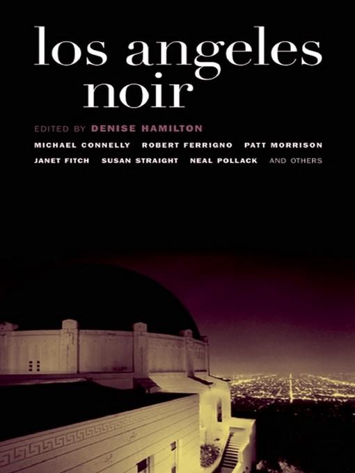 Title details for Los Angeles Noir by Denise Hamilton - Available