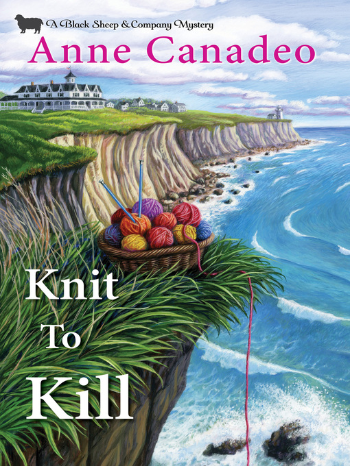 Title details for Knit to Kill by Anne Canadeo - Available