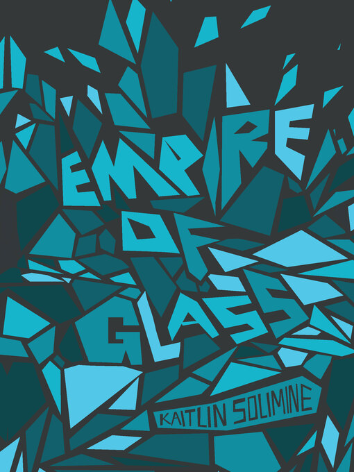 Title details for Empire of Glass by Kaitlin Solimine - Available