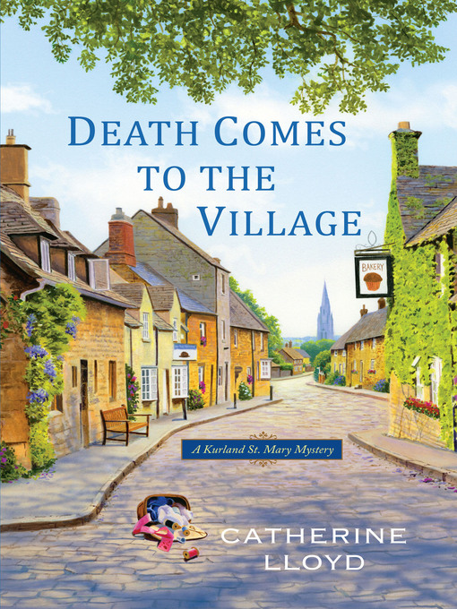 Title details for Death Comes to the Village by Catherine Lloyd - Wait list