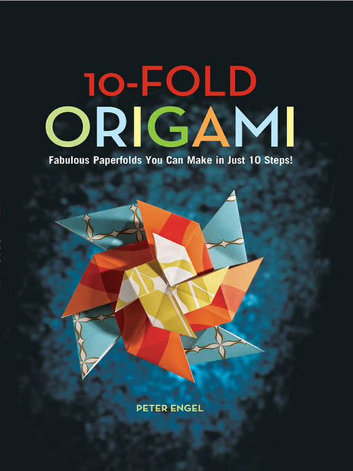 Title details for 10-Fold Origami by Peter Engel - Available