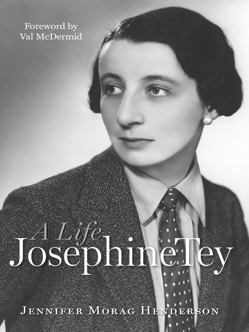 Title details for Josephine Tey by Jennifer Morag Henderson - Available