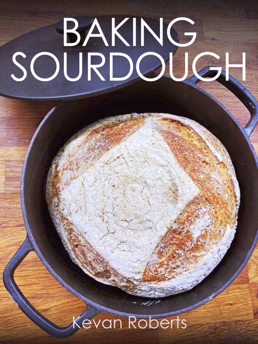 Title details for Baking Sourdough by Kevan Roberts - Available