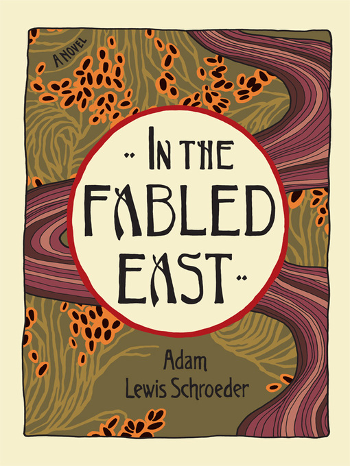 Title details for In the Fabled East by Adam Lewis Schroeder - Available