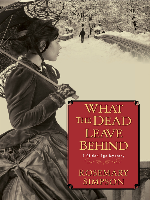Title details for What the Dead Leave Behind by Rosemary Simpson - Wait list