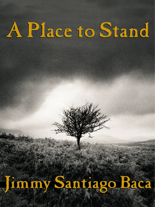 Title details for A Place to Stand by Jimmy Santiago Baca - Available