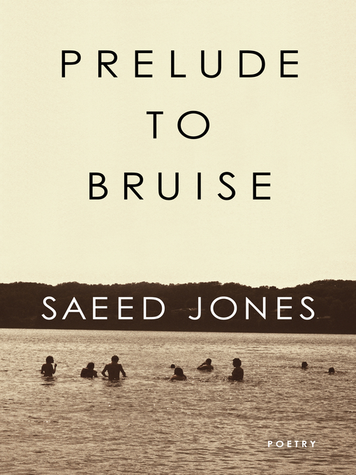 Title details for Prelude to Bruise by Saeed Jones - Available