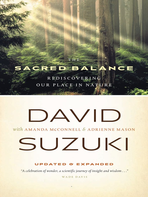 Title details for The Sacred Balance by David Suzuki - Available