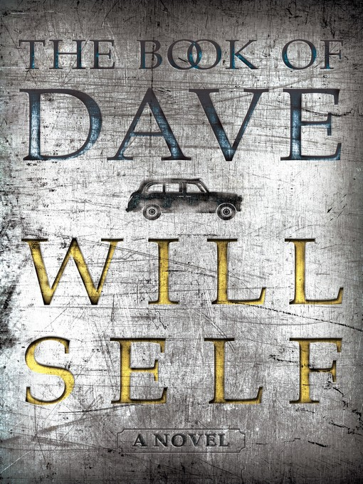 Title details for The Book of Dave by Will Self - Available