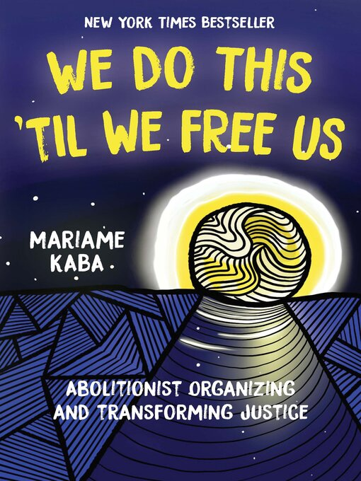 Title details for We Do This 'Til We Free Us by Mariame Kaba - Wait list