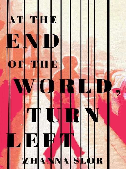 Title details for At the End of the World, Turn Left by Zhanna Slor - Available