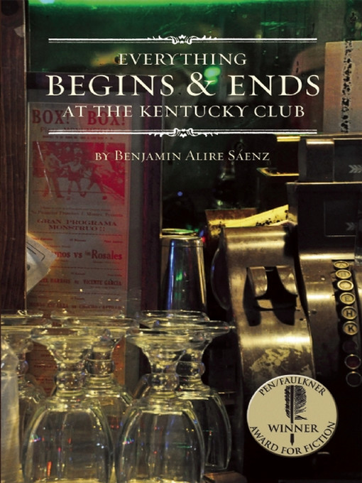 Title details for Everything Begins and Ends at the Kentucky Club by Benjamin Alire Saenz - Available