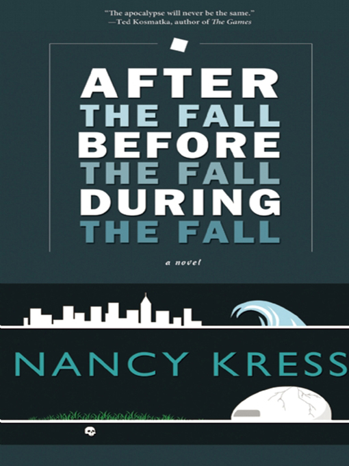 Title details for After the Fall, Before the Fall, During the Fall by Nancy Kress - Available