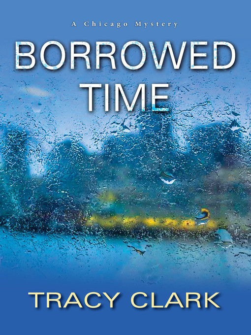 Title details for Borrowed Time by Tracy Clark - Wait list