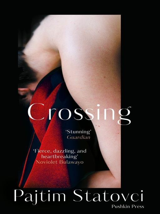 Title details for Crossing by Pajtim Statovci - Available