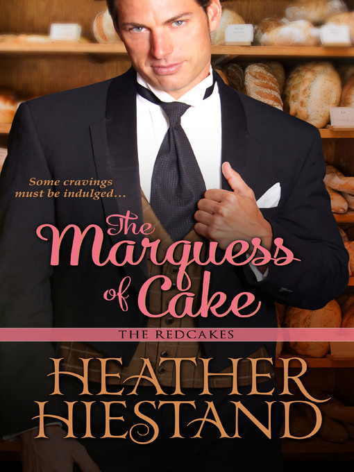 Title details for The Marquess of Cake by Heather  Hiestand - Available