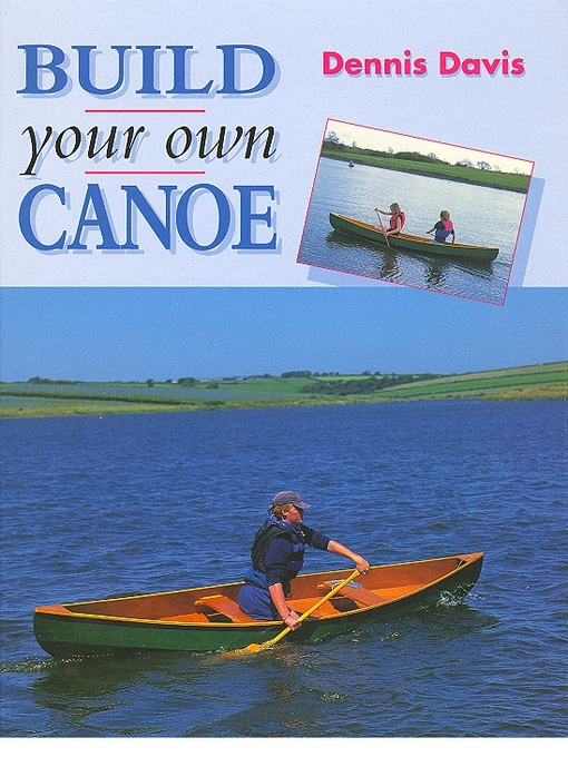 Title details for BUILD YOUR OWN CANOE by Dennis Davis - Available