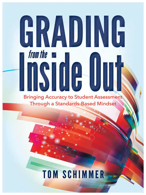 Title details for Grading From the Inside Out by Tom Schimmer - Available