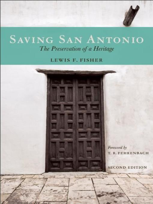 Title details for Saving San Antonio by Lewis  F. Fisher - Wait list