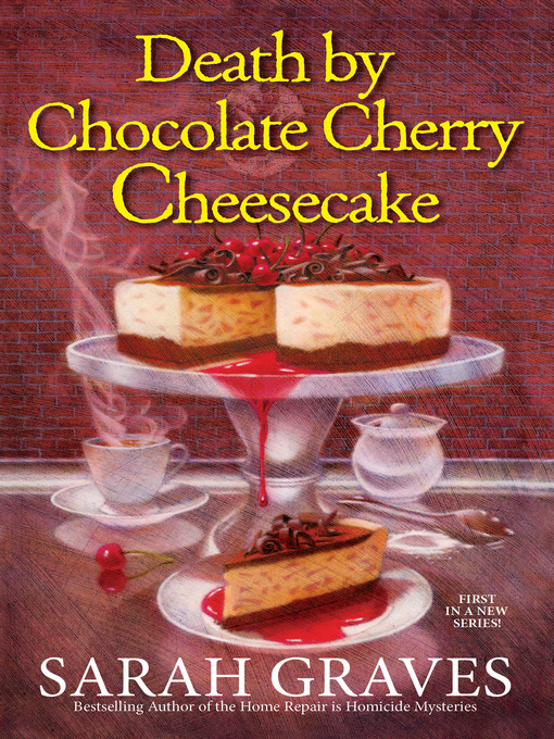 Title details for Death by Chocolate Cherry Cheesecake by Sarah Graves - Available