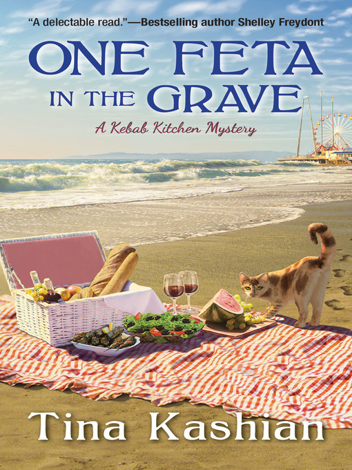 Title details for One Feta in the Grave by Tina Kashian - Available