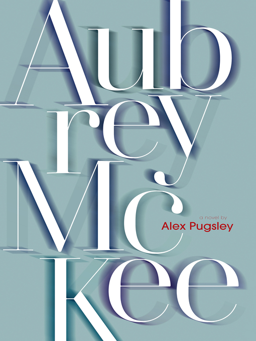 Title details for Aubrey McKee by Alex Pugsley - Available