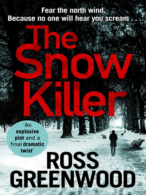 Title details for The Snow Killer by Ross Greenwood - Wait list