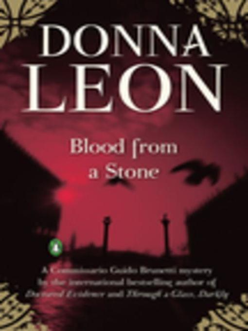 Title details for Blood from a Stone by Donna Leon - Wait list