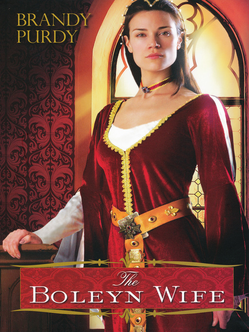 Title details for The Boleyn Wife by Brandy Purdy - Available