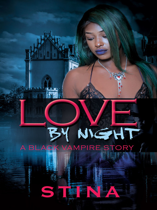 Title details for Love by Night by Stina - Available
