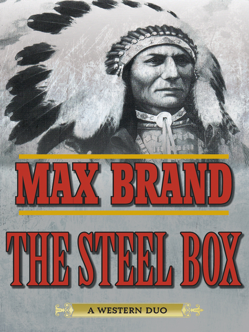Title details for The Steel Box by Max Brand - Wait list