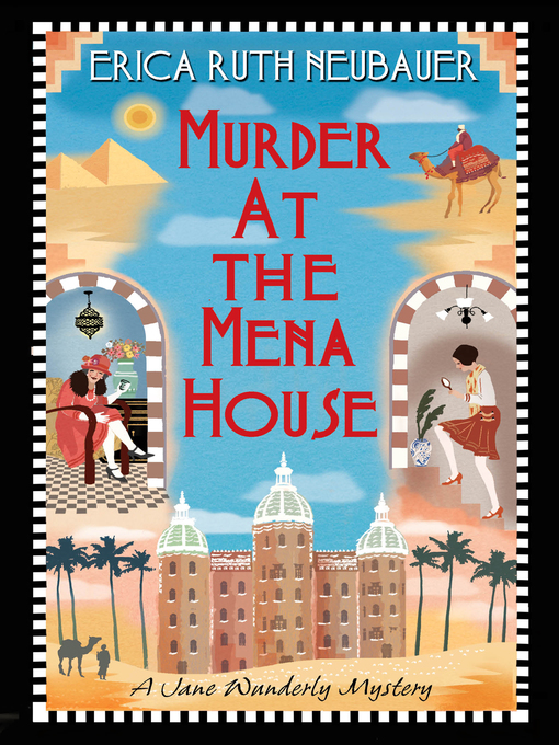 Title details for Murder at the Mena House by Erica Ruth Neubauer - Available