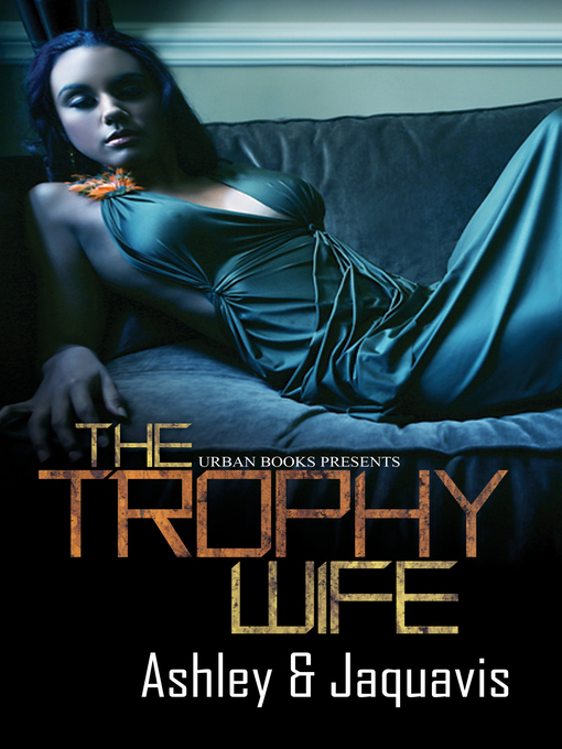 Title details for The Trophy Wife by JaQuavis - Wait list