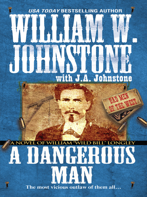 Title details for A Dangerous Man by William W. Johnstone - Available