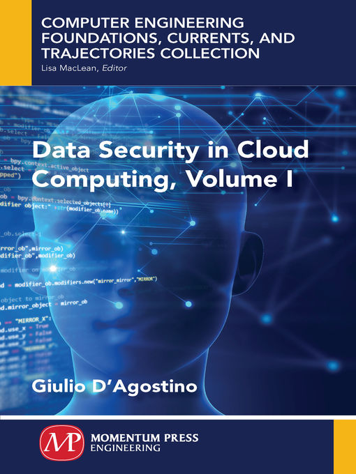 Title details for Data Security in Cloud Computing, Volume I by Giulio D'Agostino - Available