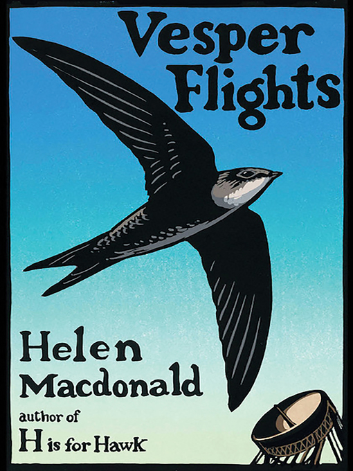 Title details for Vesper Flights by Helen Macdonald - Available