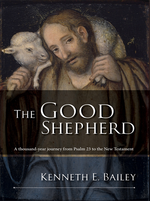 Title details for The Good Shepherd by Kenneth Bailey - Wait list
