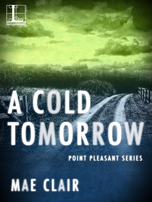 Title details for A Cold Tomorrow by Mae Clair - Available