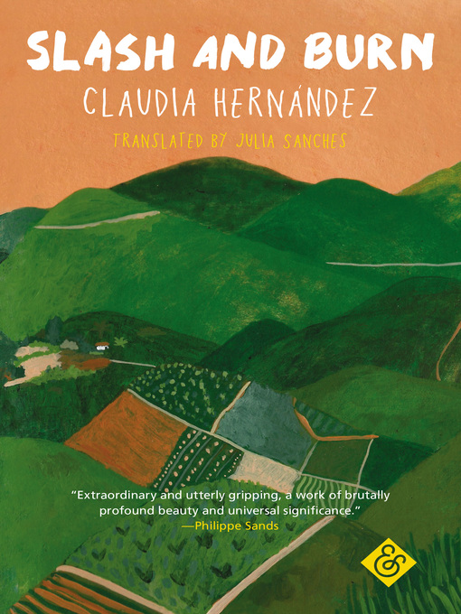 Title details for Slash and Burn by Claudia Hernández - Available