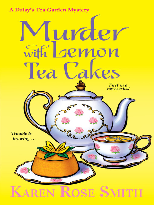 Title details for Murder with Lemon Tea Cakes by Karen Rose Smith - Available